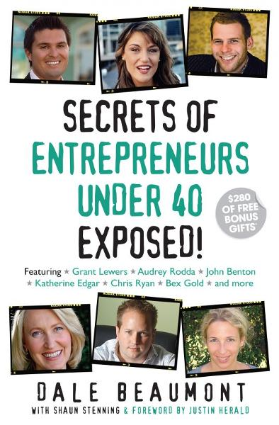 Secrets of Entrepreneurs Under 40 Exposed! By: Dale Beaumont