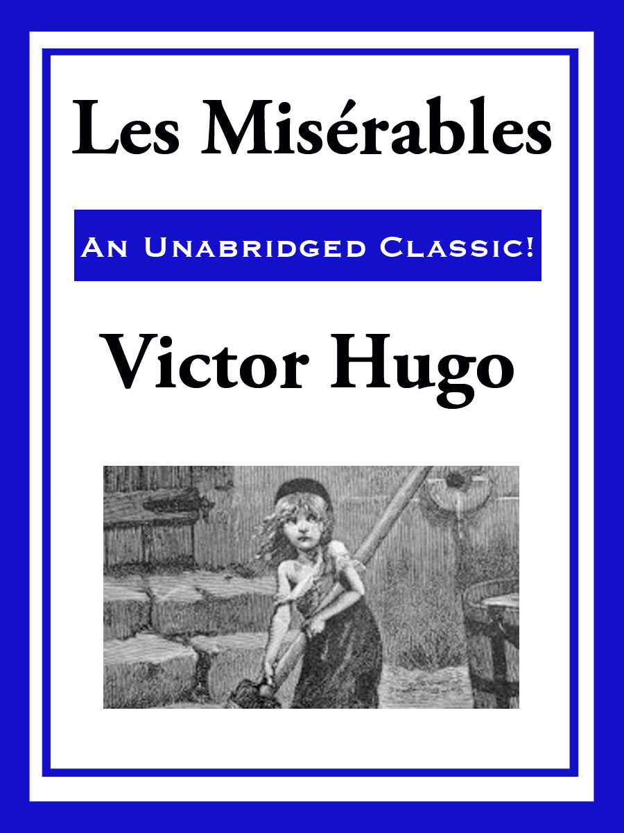 Les Miserables By: Victor Hugo