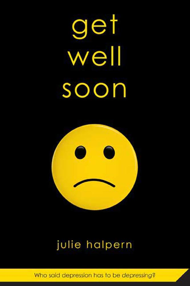 Get Well Soon By: Julie Halpern