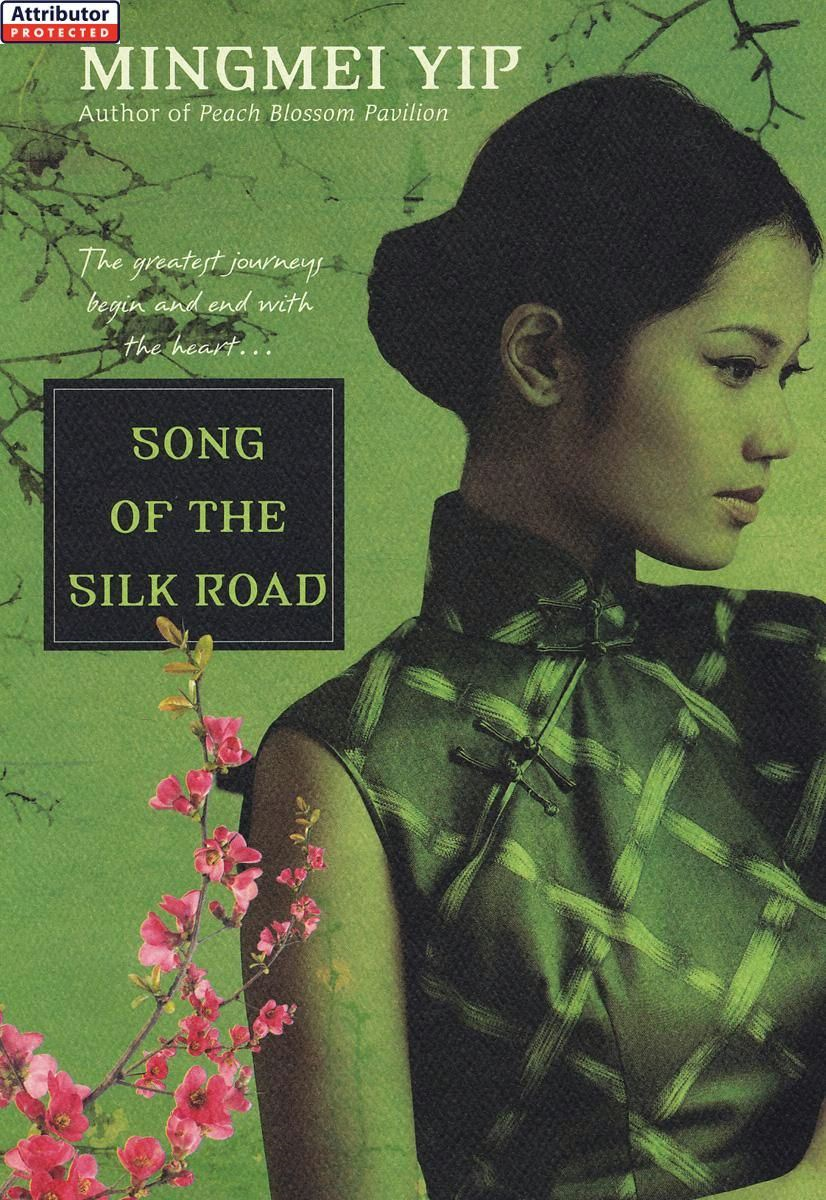 Song of the Silk Road By: Mingmei Yip