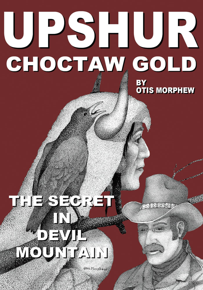 """UPSHUR"" Choctaw Gold By: OTIS MORPHEW"