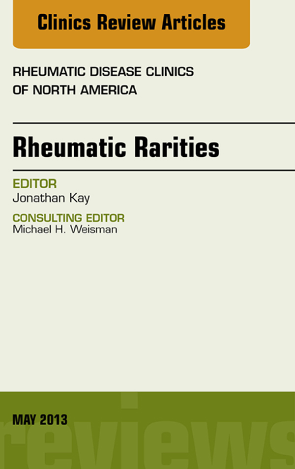 Rhuematic Rarities, An Issue of Rheumatic Disease Clinics,