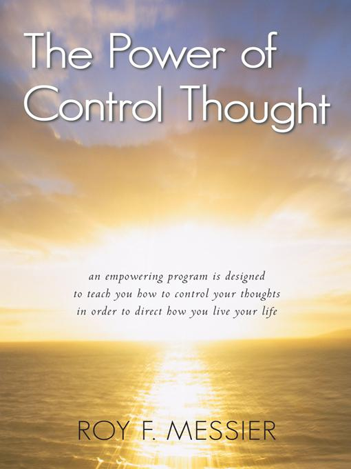 The Power of Control Thought By: Roy F. Messier