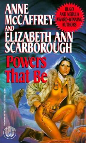 Powers That Be By: Anne McCaffrey