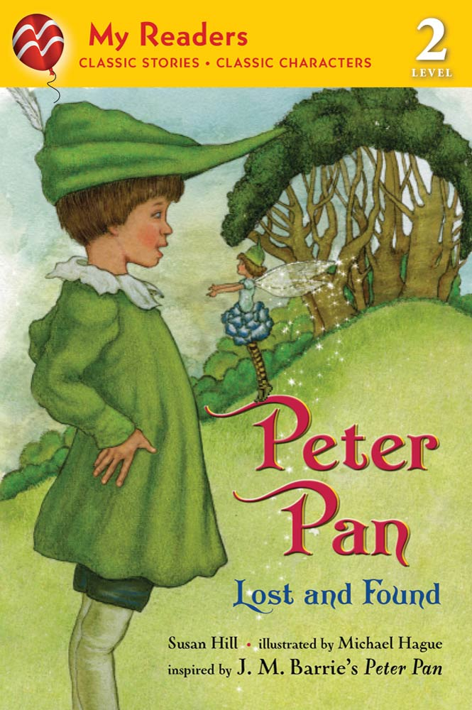 Peter Pan (My Readers Level 2) By: J. M. Barrie,Susan Hill,Michael Hague
