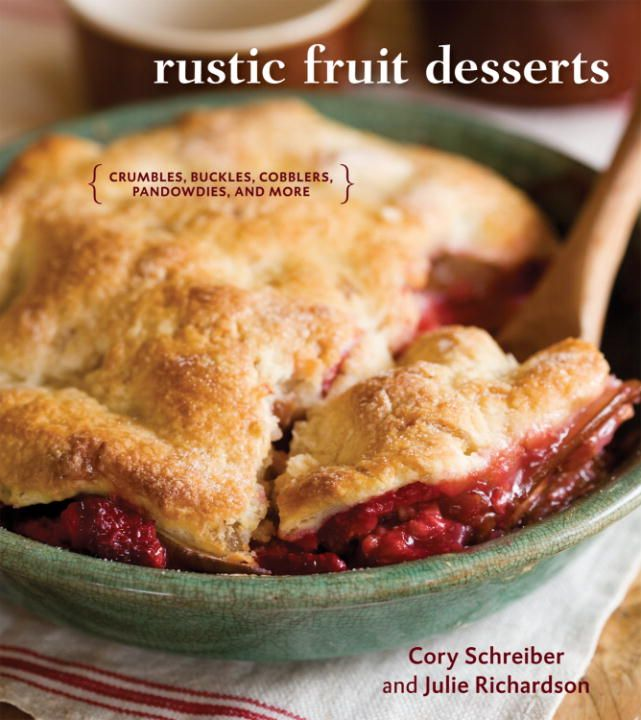 Rustic Fruit Desserts By: Cory Schreiber,Julie Richardson