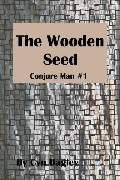 The Wooden Seed (Conjure Man #1)