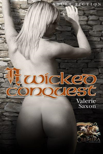 A Wicked Conquest By: Valerie Saxon