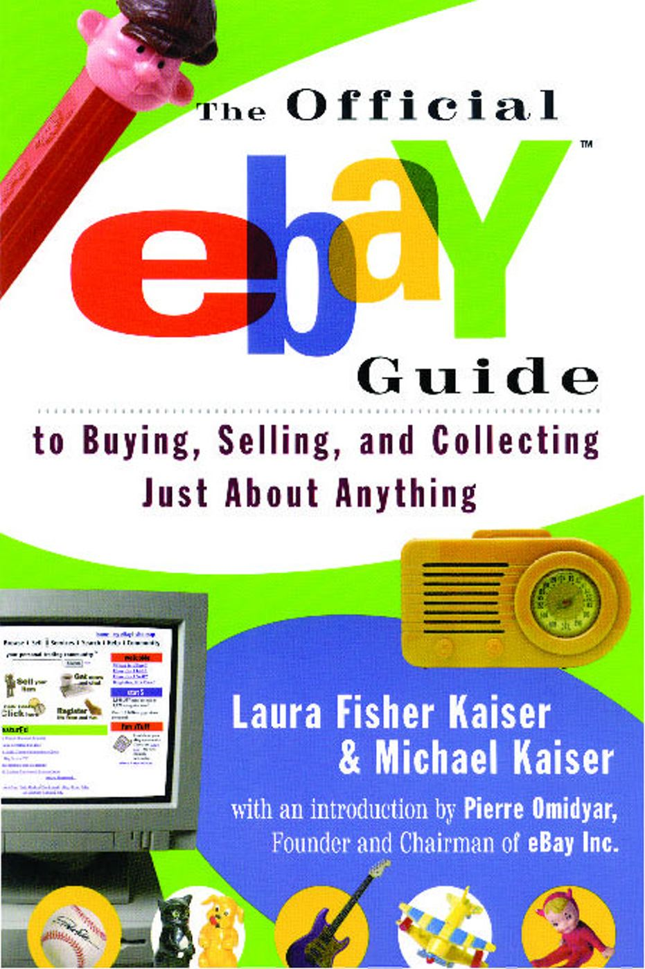 The Official eBay Guide to Buying, Selling, and Collecting Just About Anything By: Laura Fisher Kaiser,Michael Kaiser,Pierre Omidyar