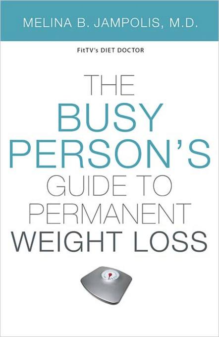 The Busy Person's Guide to Permanent Weight Loss