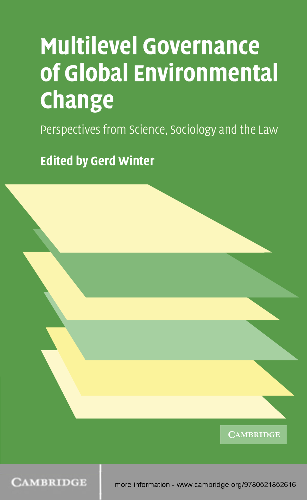 Multilevel Governance of Global Environmental Change Perspectives from Science,  Sociology and the Law