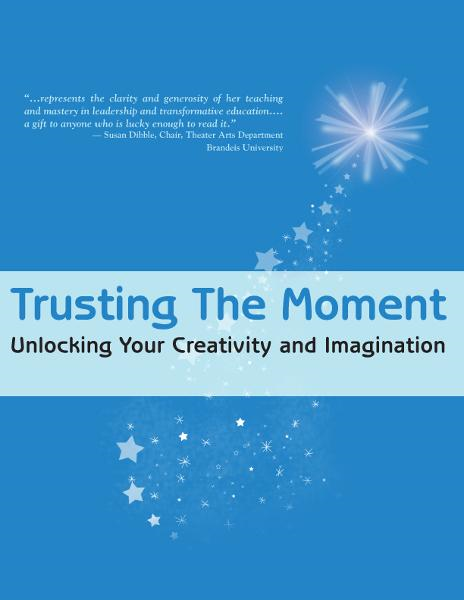 Trusting the Moment: Unlocking Your Creativity and Imagination