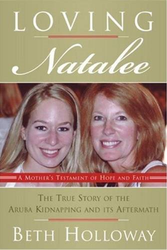 Loving Natalee By: Beth Holloway