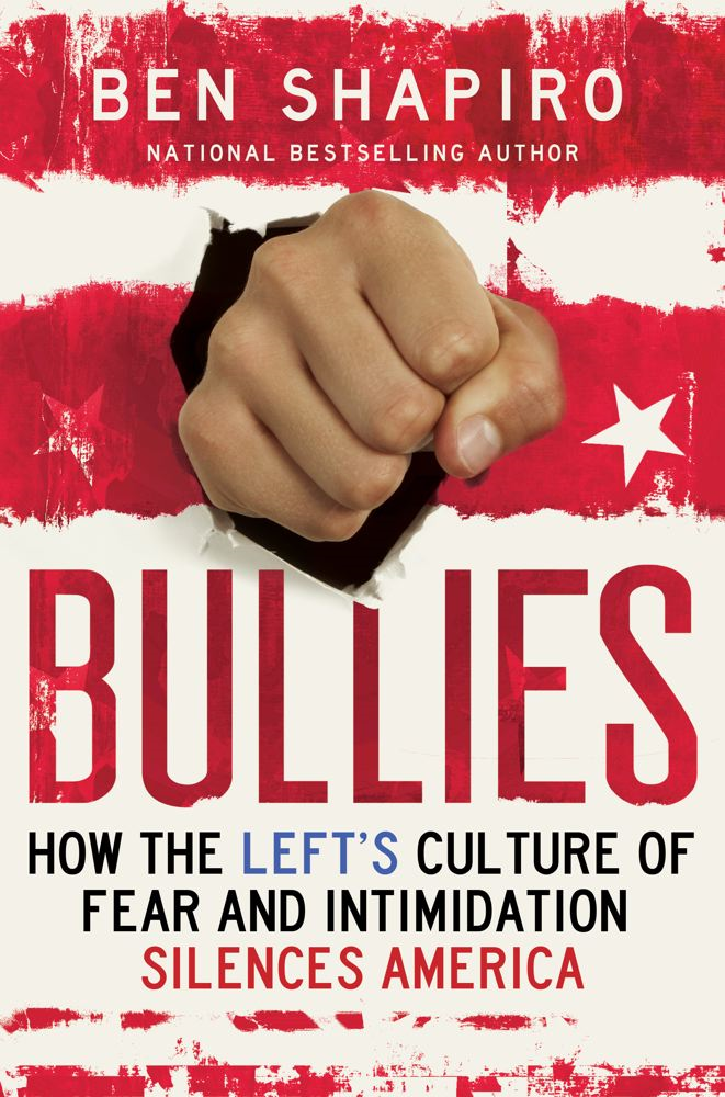 Bullies By: Ben Shapiro