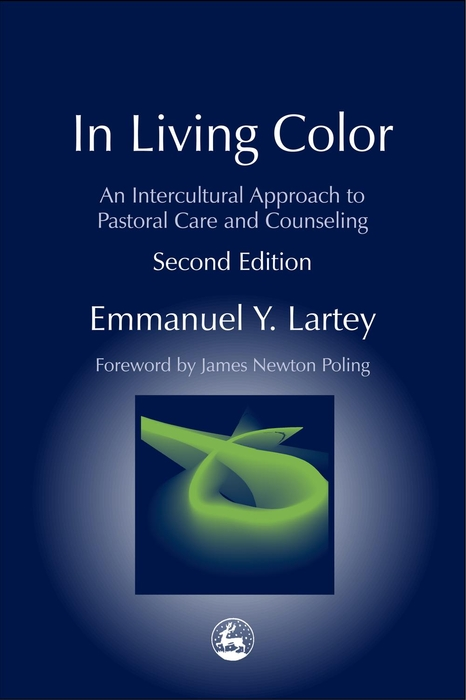 In Living Color An Intercultural Approach to Pastoral Care and Counseling