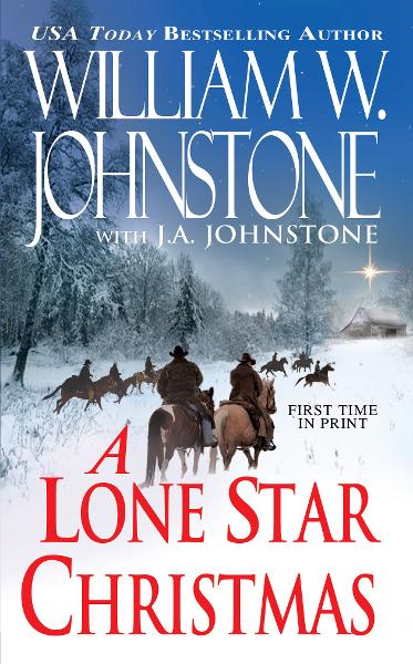 A Lone Star Christmas By: William W. Johnstone,J.A. Johnstone