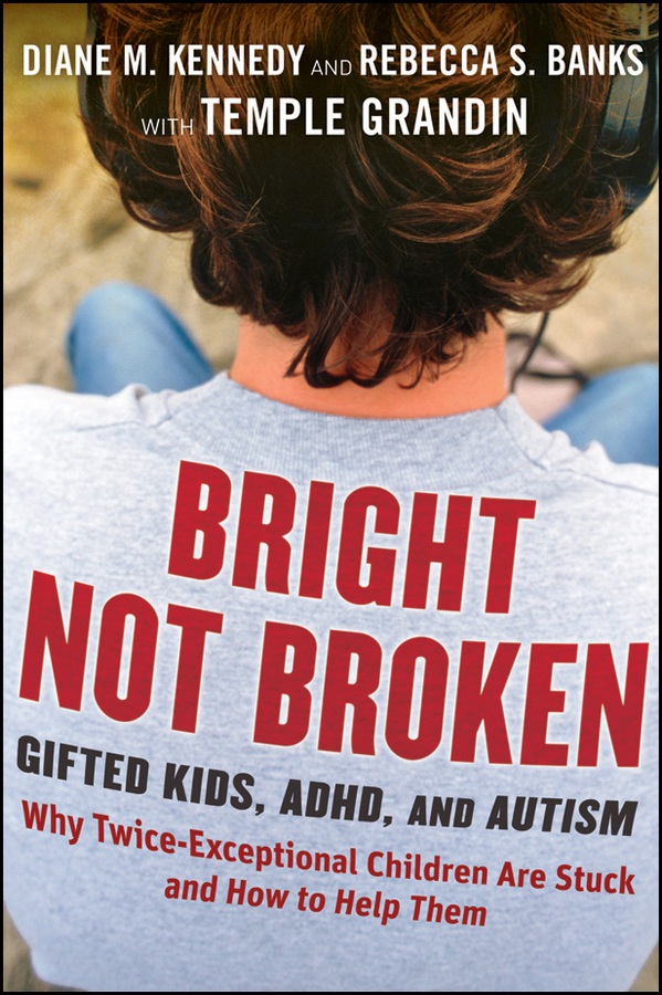 Bright Not Broken By: Diane M. Kennedy,Rebecca S. Banks,Temple Grandin