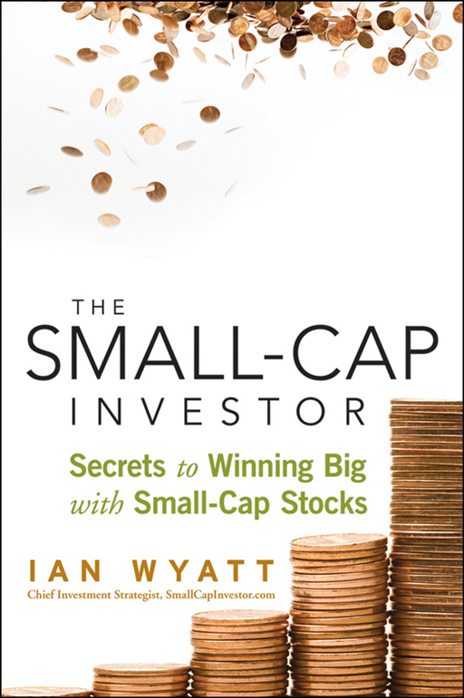 The Small-Cap Investor By: Ian Wyatt