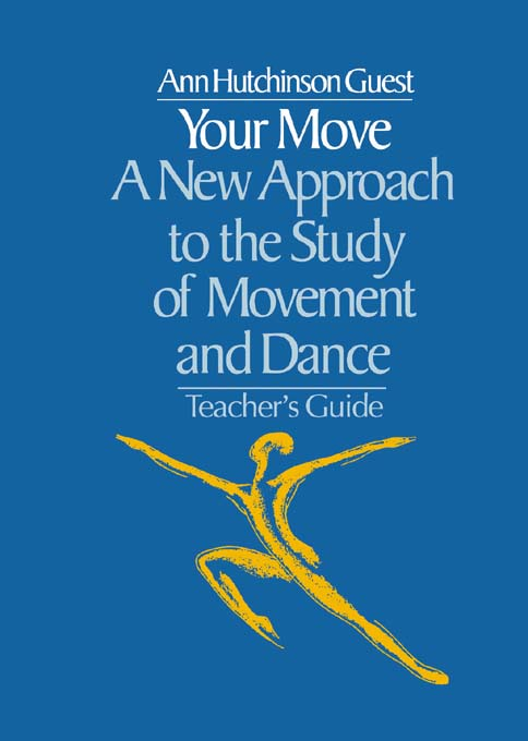 Your Move A New Approach to the Study of Movement and Dance