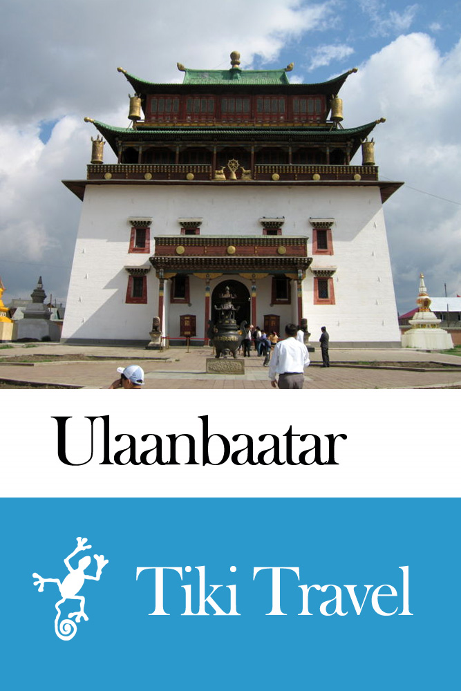 Ulaanbaatar (Mongolia) Travel Guide - Tiki Travel