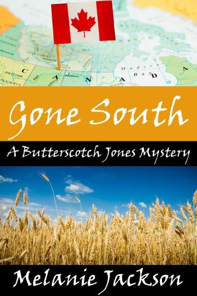 Gone South (A Butterscotch Jones Mystery Book 3) By: Melanie Jackson