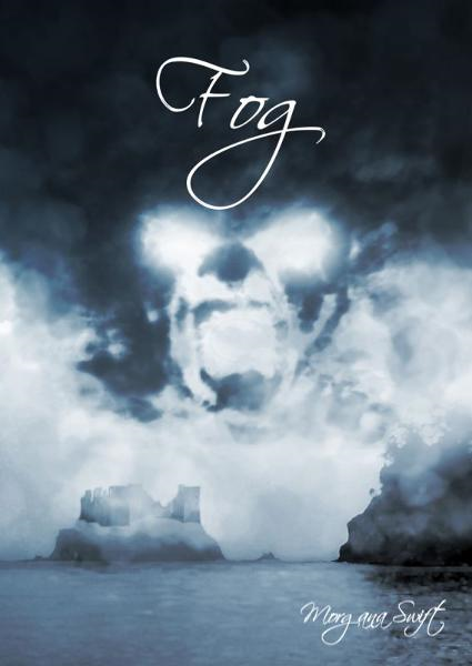 Fog By: Morgana Swift