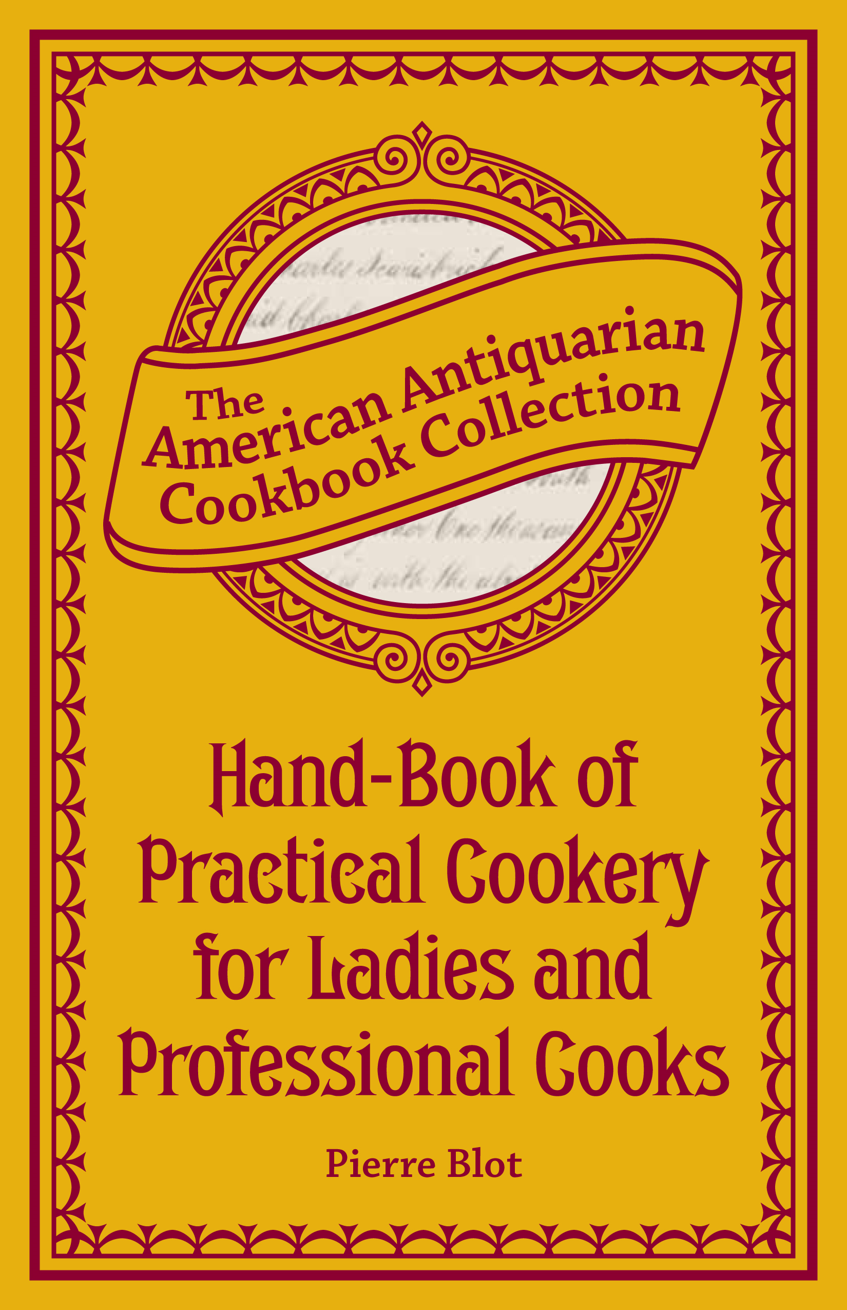 Hand-Book of Practical Cookery for Ladies and Professional Cooks