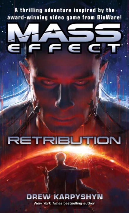 Mass Effect: Retribution By: Drew Karpyshyn