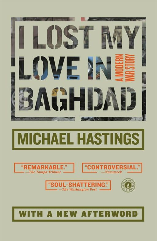 I Lost My Love in Baghdad By: Michael Hastings