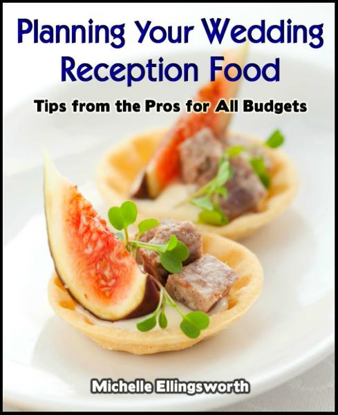 Planning Your Wedding Reception Food: Tips from the Pros for All Budgets