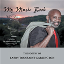 My Music Book: The Poetry Of Larry Toussaint Garlington