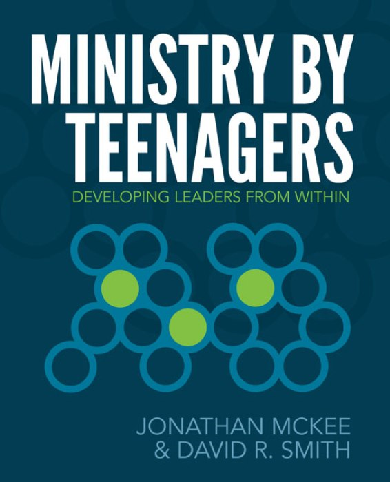 Ministry by Teenagers By: David R   Smith,Jonathan   McKee
