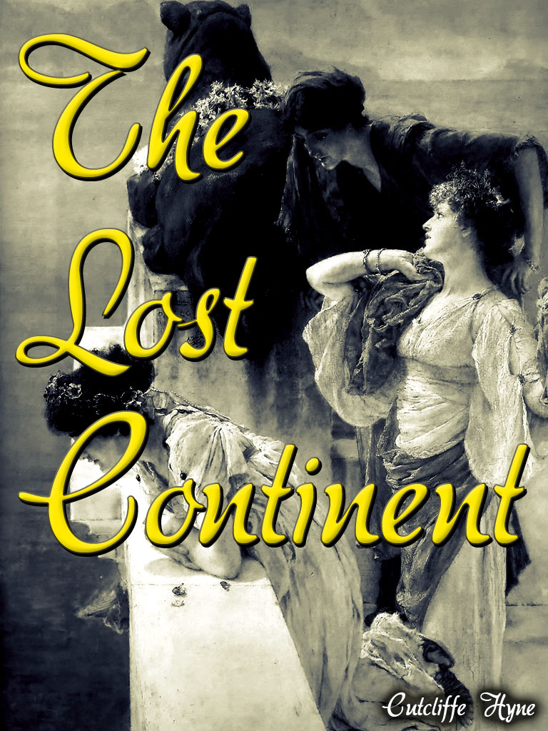 The Lost Continent By: Cutcliffe Hyne