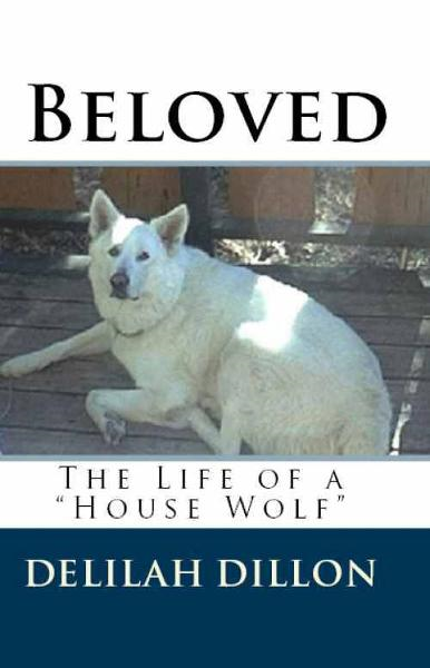 "Beloved: The Life of a ""House Wolf"""