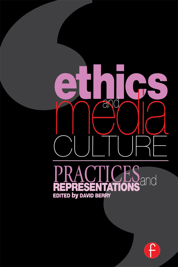 Ethics and Media Culture: Practices and Representations