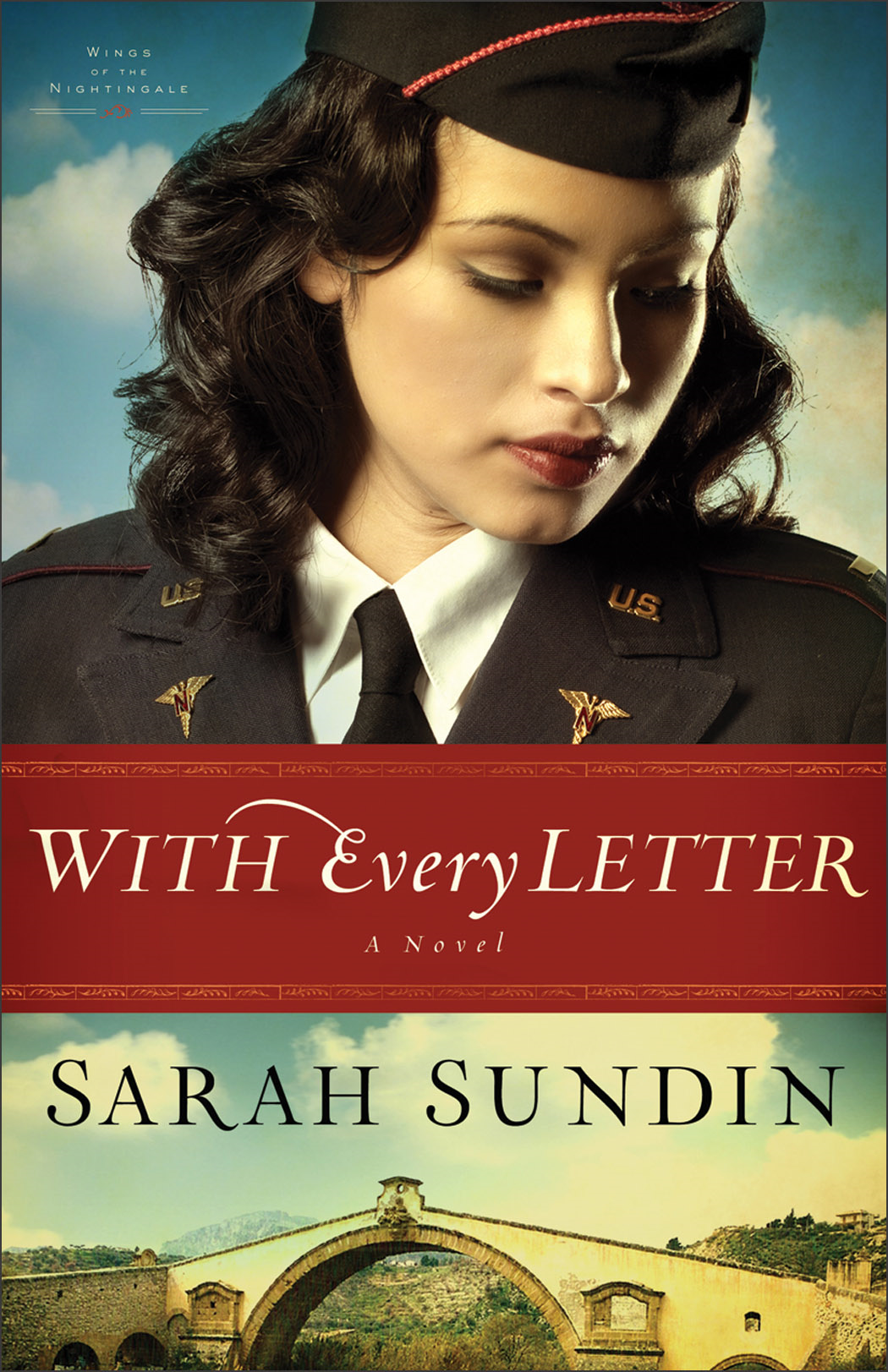 With Every Letter (Wings of the Nightingale Book #1) By: Sarah Sundin