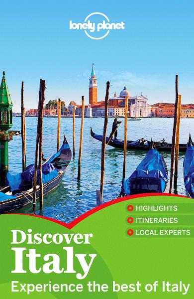Lonely Planet Discover Italy By: Abigail Blasi,Alison Bing,Brendan Sainsbury,Cristian Bonetto,Duncan Garwood,Lonely Planet,Nicola Williams,Paula Hardy,Robert Landon,Virginia Maxwell