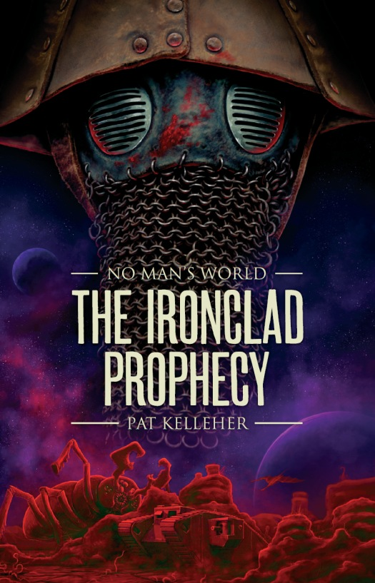 The Ironclad Prophecy By: Pat Kelleher