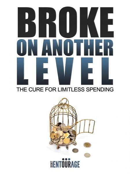 Broke On Another Level: The Cure For Limitless Spending