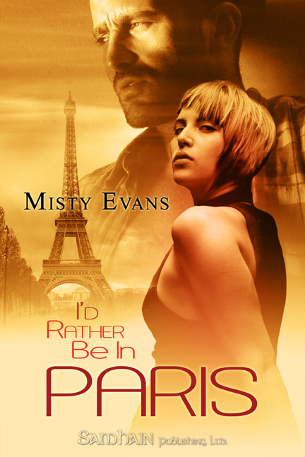 I'd Rather be in Paris By: Misty Evans