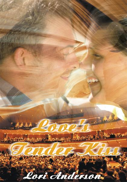 Love's Tender Kiss By: Lori Anderson