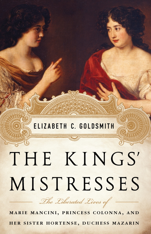 The Kings' Mistresses By: Elizabeth C. Goldsmith