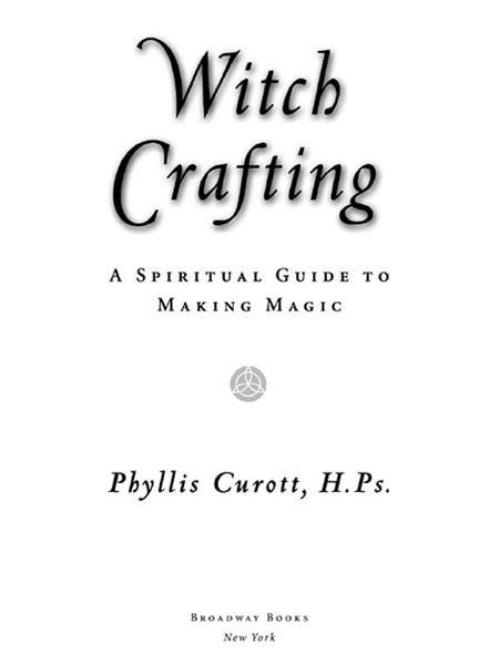 Witch Crafting By: Phyllis Curott