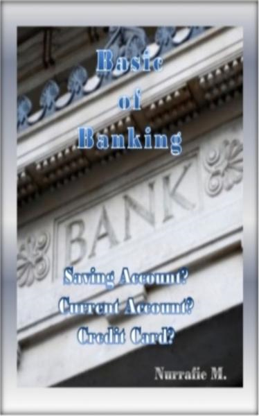 Basic of Banking – Saving Account? Current Account? Credit Card?