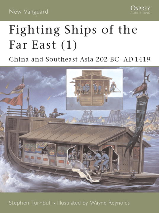 Fighting Ships of the Far East (1) By: Stephen Turnbull,Wayne Reynolds