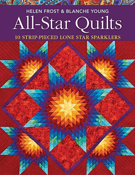 All-Star Quilts By: Frost, Helen