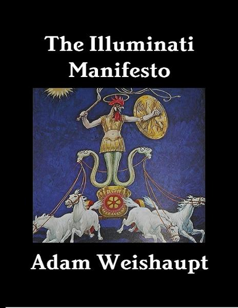 The Illuminati Manifesto By: Adam Weishaupt