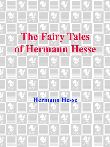The Fairy Tales of Hermann Hesse By: Hermann Hesse