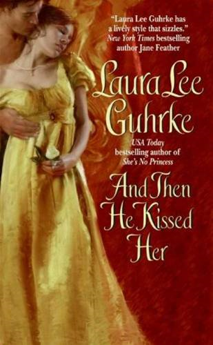 And Then He Kissed Her By: Laura Lee Guhrke