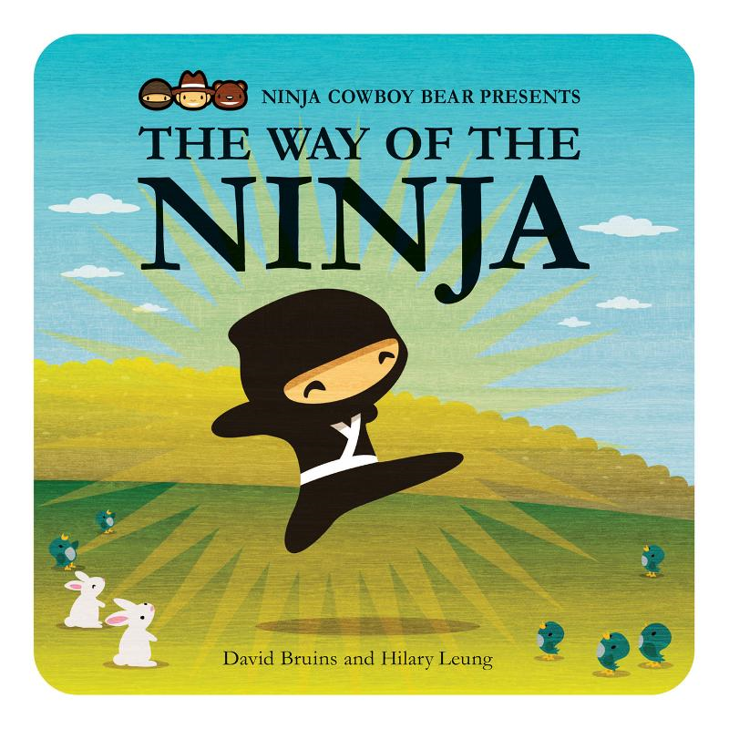 Ninja Cowboy Bear Presents the Way of the Ninja By: David Bruins,Hilary Leung